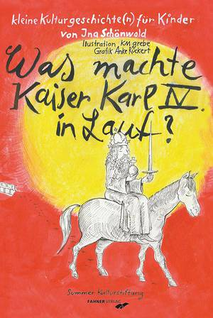 Kinderbuch-Cover: - Was macht Kaiser Karl IV. in Lauf?